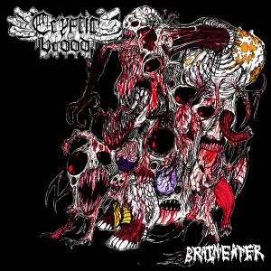 """CRYPTIC BROOD - """"Brain Eater"""" cover"""